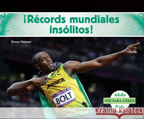 Records Mundiales Insolitos! (World Records to Wow You! ) Grace Hansen 9781680807738