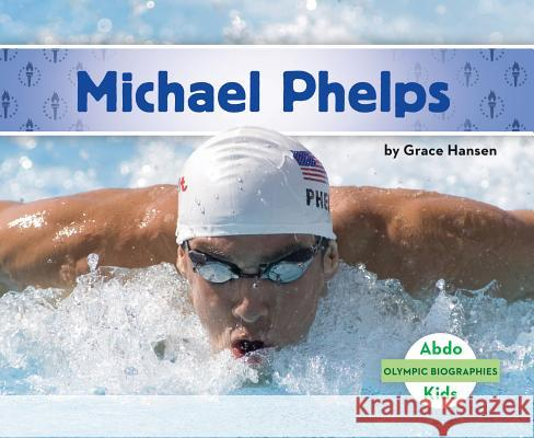 Michael Phelps Grace Hansen 9781680809459