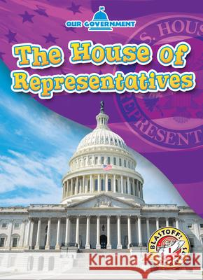 The House of Representatives Mari C. Schuh 9781681038261