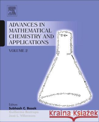Advances in Mathematical Chemistry and Applications: Volume 2 Subhash Basak 9781681080536