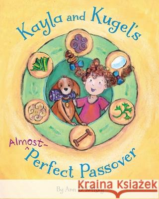 Kayla and Kugel's Almost-Perfect Passover Ann D. Koffsky 9781681155081