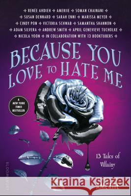 Because You Love to Hate Me: 13 Tales of Villainy Ameriie                                  Ameriie 9781681197906