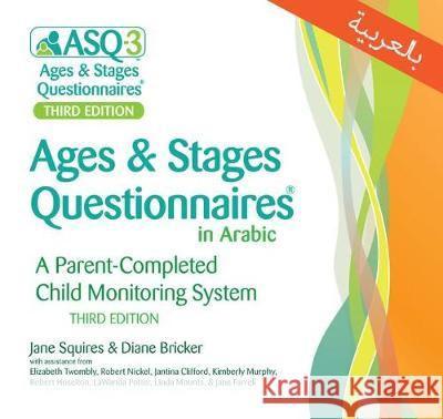 Ages & Stages Questionnaires(r) in Arabic, (Asq(r)-3 Arabic): A Parent-Completed Child Monitoring System Jane Squires Diane Bricker Elizabeth Twombly 9781681252643