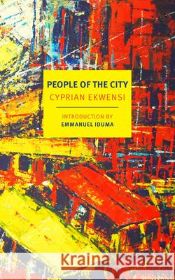 People of the City Cyprian Ekwensi 9781681374291 New York Review of Books