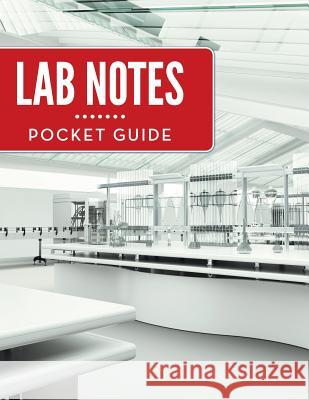 Lab Notes Pocket Guide Speedy Publishing LLC   9781681451534
