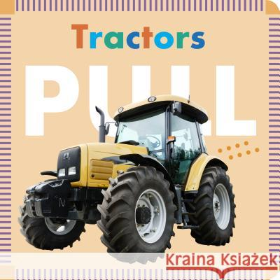 Tractors Pull Rebecca Stromstad Glaser 9781681521237 Amicus Ink