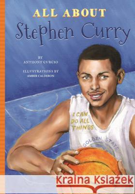 All about Stephen Curry Anthony Curcio John Knapp 9781681571744