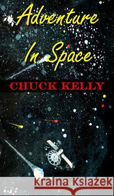Adventure in Space Chuck Kelly 9781681600826