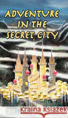 Adventure in the Secret City Chuck Kelly 9781681600840
