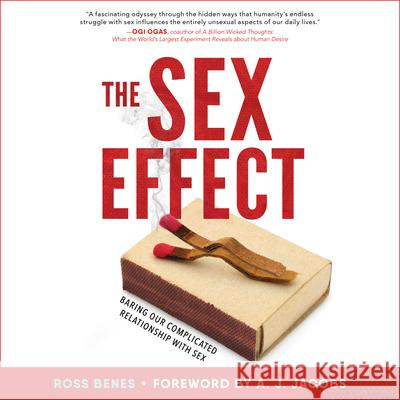 The Sex Effect: Baring Our Complicated Relationship with Sex - audiobook Ross Benes 9781681683836