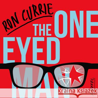 The One-Eyed Man - audiobook Ron Currie Kevin Pariseau 9781681685953