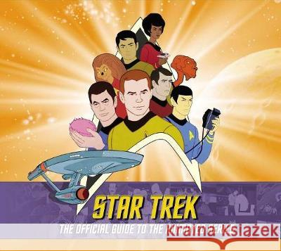Saturday Morning Trek: The Ultimate Guide to the Star Trek Animated Series Saturday Trek 9781681884219