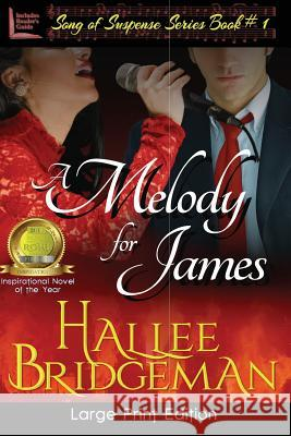 A Melody for James: Part 1 of the Song of Suspense Series Hallee Bridgeman 9781681900070 Olivia Kimbrell Press, Inc