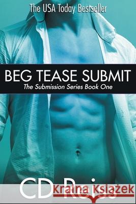 Beg Tease Submit - Books 1-3 CD Reiss 9781682300183