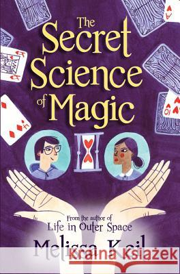 The Secret Science of Magic Melissa Keil 9781682630143 Peachtree Publishers