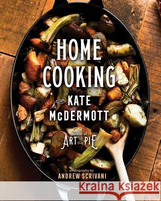 Home Cooking with Kate McDermott Kate McDermott 9781682682418