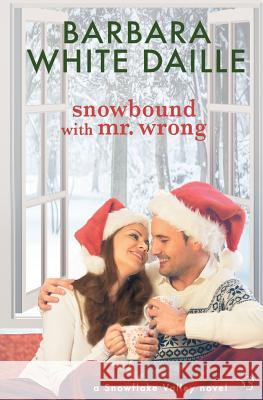 Snowbound with Mr. Wrong Barbara White Daille 9781682813508