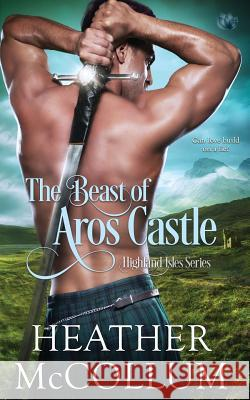 The Beast of Aros Castle Heather McCollum 9781682814291