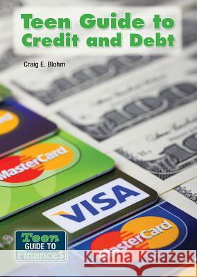 Teen Guide to Credit and Debt Craig Blohm 9781682820803