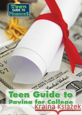 Teen Guide to Paying for College Carla Mooney 9781682820841