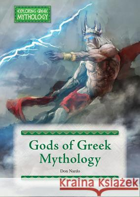 Gods of Greek Mythology Don Nardo 9781682826218