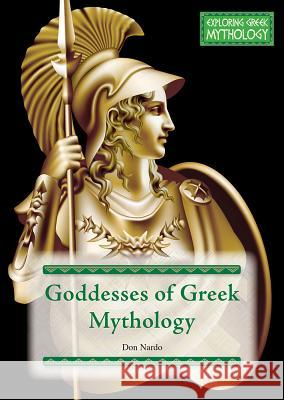 Goddesses of Greek Mythology Don Nardo 9781682826232