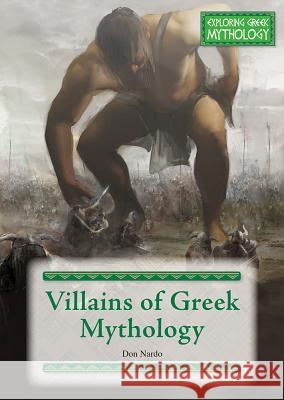 Villains of Greek Mythology Don Nardo 9781682826270
