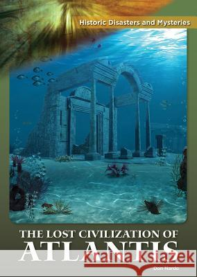 The Lost Civilization of Atlantis Don Nardo 9781682826331
