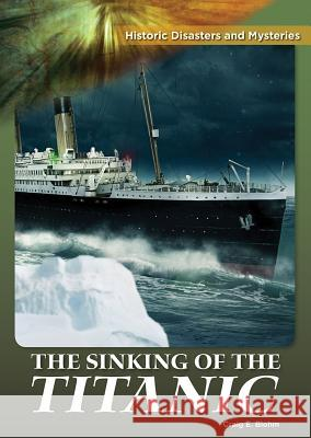 The Sinking of Thetitanic Craig E. Blohm 9781682826355