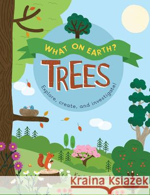 What on Earth: Trees Kevin Warwick 9781682973059