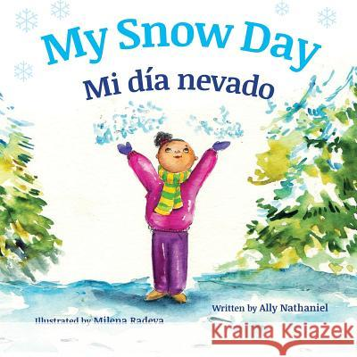 My Snow Day: Mi Dia Nevado: Babl Children's Books in Spanish and English Ally Nathaniel Milena Radeva 9781683040484