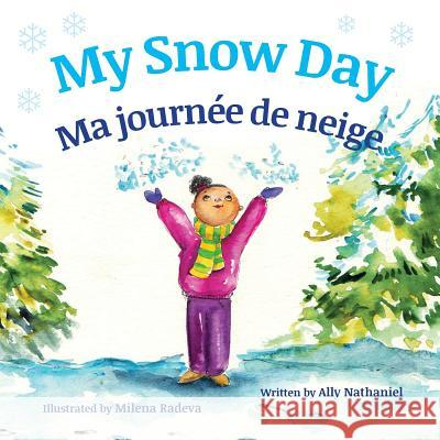 My Snow Day: Ma Journee de Neige: Babl Children's Books in French and English Ally Nathaniel Milena Radeva 9781683040644