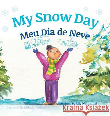 My Snow Day / Meu Dia de Neve: Children's Picture Books in Portuguese Ally Nathaniel Milena Radeva 9781683041870