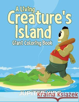 A Living Creature's Island: Giant Coloring Book Jupiter Kids 9781683051121