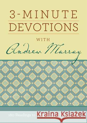 3-Minute Devotions with Andrew Murray: 180 Readings to Deepen Your Prayer Life Compiled by Barbour Staff                Andrew Murray 9781683221302 Barbour Publishing