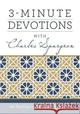 3-Minute Devotions with Charles Spurgeon: 180 Readings to Strengthen Your Spirit Compiled by Barbour Staff 9781683221319 Barbour Publishing
