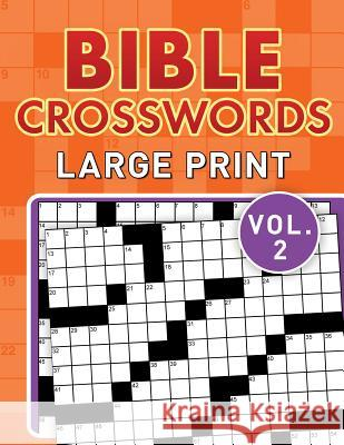 Bible Crosswords Large Print Vol. 2 Compiled by Barbour Staff 9781683221692 Barbour Publishing