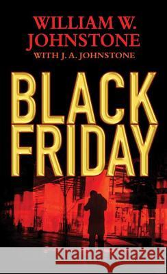 Black Friday William W. Johnstone J. A. Johnstone 9781683241652