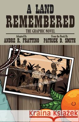 A Land Remembered: The Graphic Novel Andre Frattino Andre Frattino 9781683340218