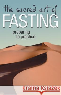 The Sacred Art of Fasting: Preparing to Practice Thomas Ryan 9781683364269