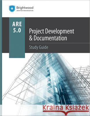 Project Development & Documentation Study Guide 5.0 Brightwood Architecture Education 9781683380948