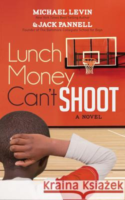 Lunch Money Can't Shoot Michael Levin Jack Pannell 9781683501107