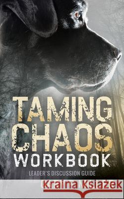 Taming Chaos Workbook: Leaders Discussion Guide  9781683501558