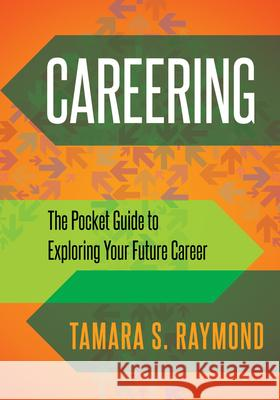 Careering: The Pocket Guide to Exploring Your Future Career  9781683504023