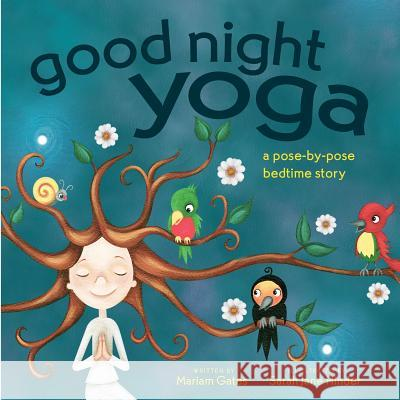 Good Night Yoga: A Pose-By-Pose Bedtime Story Sarah Jane Hinder Mariam Gates 9781683641070 Sounds True