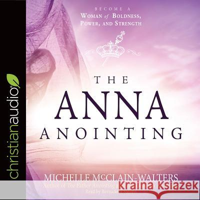 The Anna Anointing - audiobook Michelle McClain-Walters Robin Miles 9781683667230