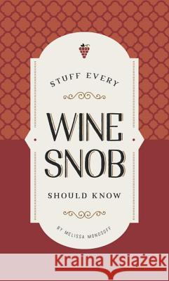 Stuff Every Wine Snob Should Know Melissa Monosoff 9781683690191