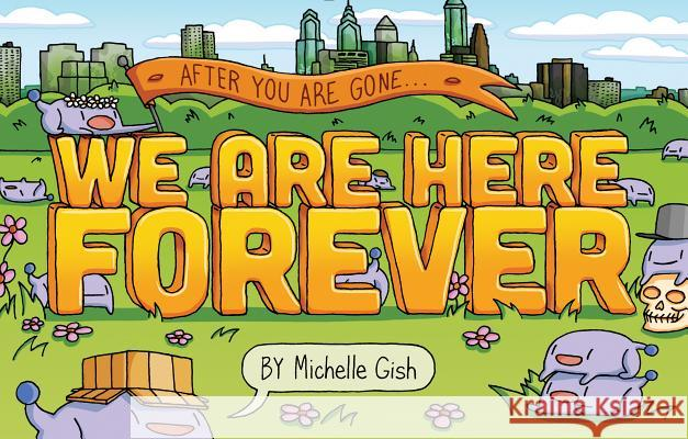 We Are Here Forever Michelle Gish 9781683691204