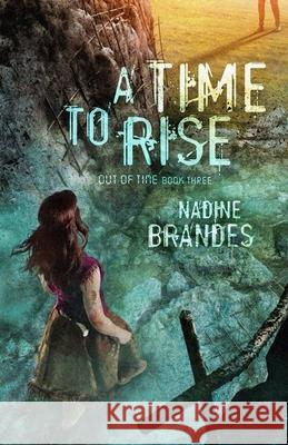 A Time to Rise Nadine Brandes 9781683700463