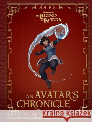 The Legend of Korra: An Avatar's Chronicle Insight Editions 9781683833932